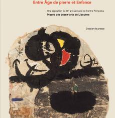 Exposition « Joan Miró : entre Âge de pierre et Enfance »