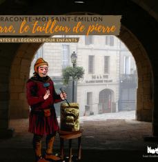 Visite thématique : Raconte-Moi Saint Emilion, Pierre, le tailleur de pierre (à partir de 5 ans)