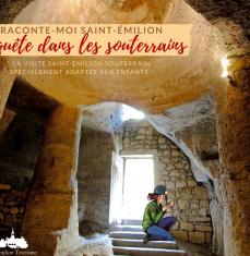 Visite thématique : Raconte-Moi Saint Emilion, Enquête dans les souterrains (à partir de 7 ans)