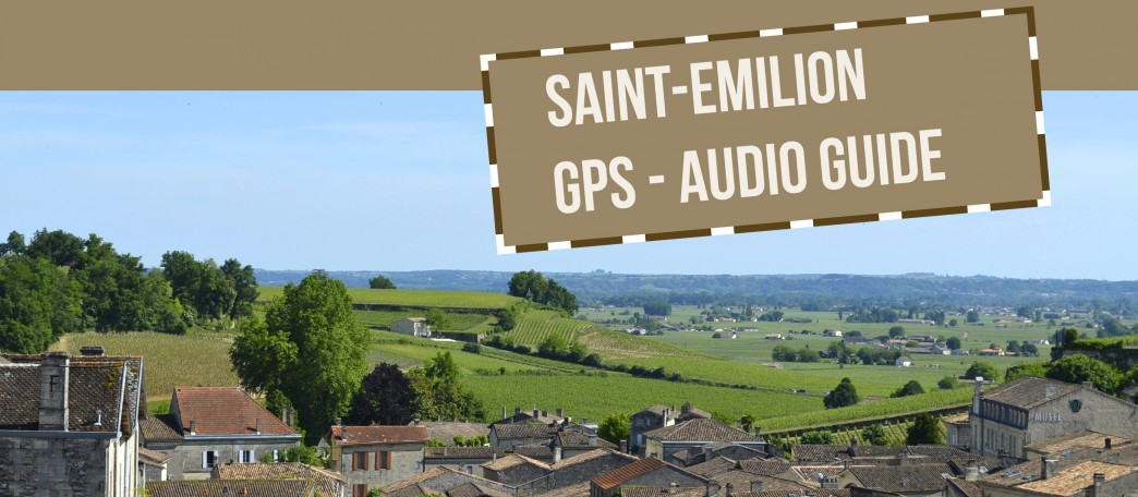 SAINT-EMILION / GPS Audio Guide