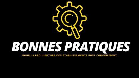 BONNES PRATIQUES - RÉOUVERTURE POST CONFINEMENT